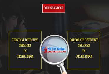 Top Detective Agency In Delhi || Confidential Detective