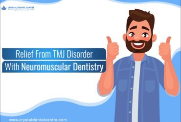 Get Cured Of TMJ Disorder With Neuro Muscular Dentistry In Delhi
