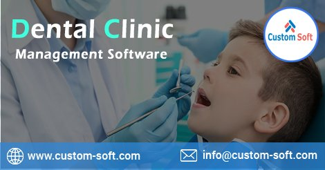 Dental Clinic Management Software by CustomSoft