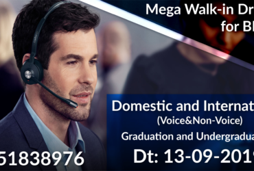 Mega Walk-In Drive for BPO Domestic and International Voice and Non-voice Process Hiring by Top MNC Companies on 13 Sep 2019