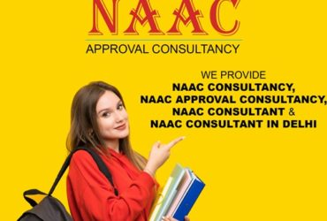 NAAC, NAAC Consultant in Delhi – NAAC Approval consultancy | College Affiliation