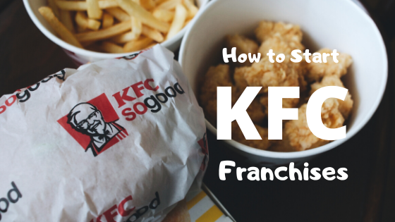 Why Should You Invest KFC Franchise Business In India?