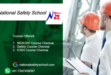 Nebosh Course Training in Chennai – National Safety School