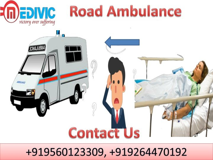 Hire Hi-tech Road Ambulance service in Ranchi by Medivic Ambulance at Low Cost