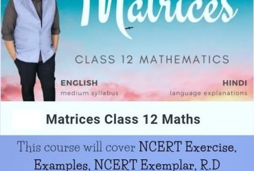 Online Course for Matrices Class 12 Maths