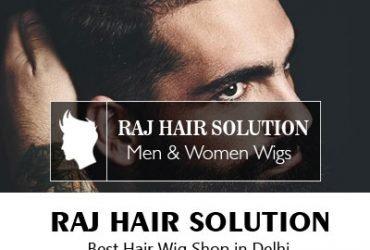 Raj Hair Wig Shop in Delhi, Men & Women Hair Wigs