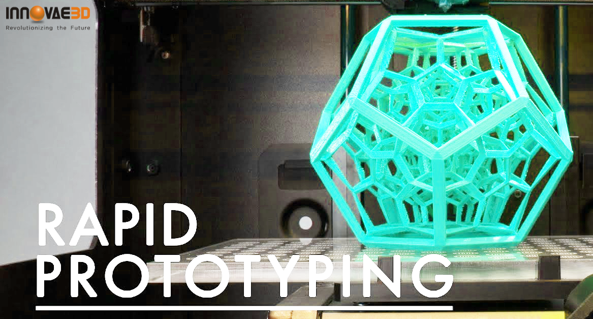 Rapid Prototyping   On Demand Production   Innovae3D