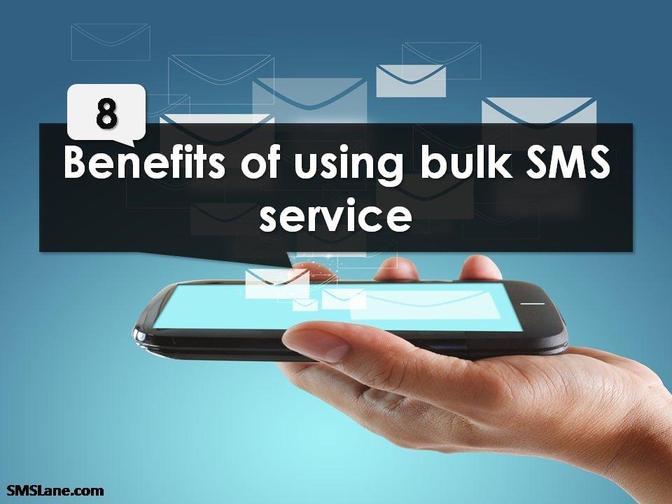 Benefits of using Bulk SMS Service