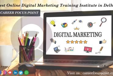 #1 Digital Marketing Course in Delhi | Career Focus Point