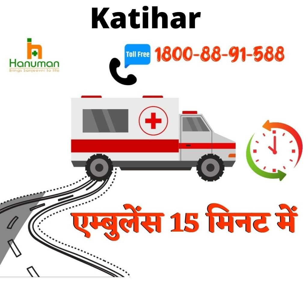 Get Road Ambulance Service in Katihar by Hanuman Ambulance