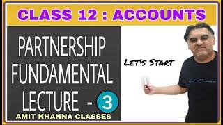 CBSE Class 12 Accountancy – Partnership – Fundamental – Amit Khanna Classes