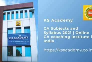 CA Subjects and Syllabus 2021 | Online CA coaching institute in India | KS Academy
