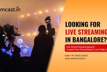 Private: Live Streaming Bangalore – Video Streaming – Streamcast
