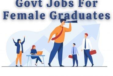 Govt Jobs for female graduates 2021